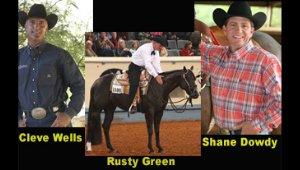 Western Pleasure World Champion Training with Cleve Wells, Rusty Green & Shane Dowdy